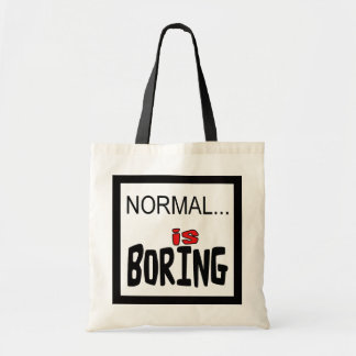 Quote - Normal is boring Tote Bag