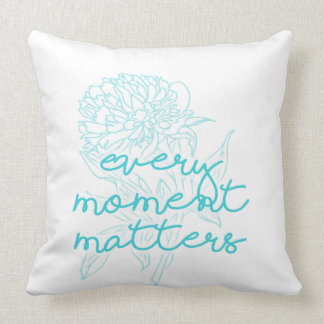 Quote Pillow Double Sided - Every Moment Matters