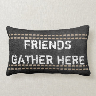 quote pillow rustic chic friends gather here