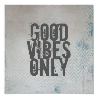 quote poster good vibes only chevron gray and blue
