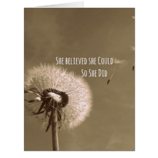 Quote: She believed she could so she Did Card