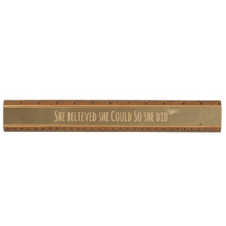Quote: She believed she could so she Did Maple Ruler