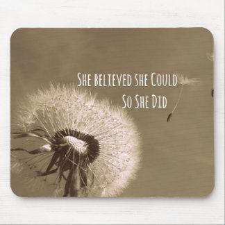 Quote: She believed she could so she Did Mouse Pad