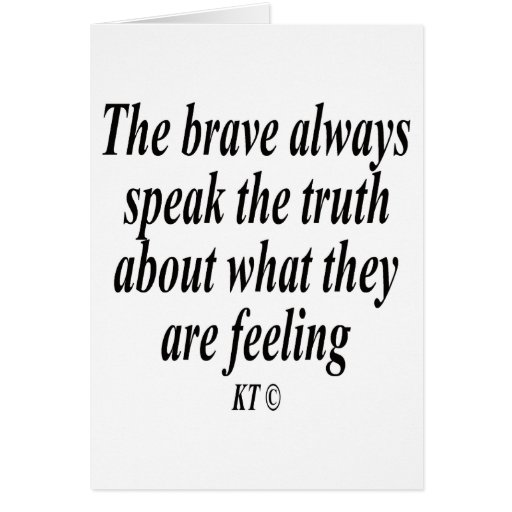 Quote the brave always speak the truth cards