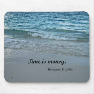 Quote: Time is money Mouse Pad