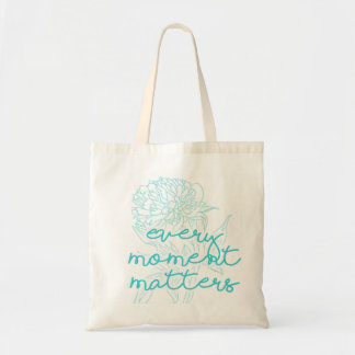 Quote Tote: Every Moment Matters Floral Quote Tote Bag