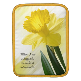 """Quote:  """"When I see a daffodil ...""""  Flower Pics Sleeves For iPads"""