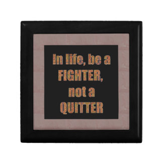 QUOTE Wisdom In life be a FIGHTER not a quitter Jewelry Boxes