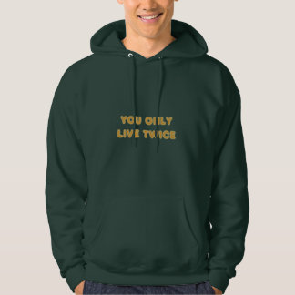 Quote You Only Live Twice Orange Hoodie