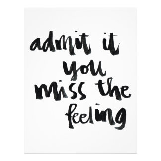 """Quotes About Life: Admit it you miss the feeling 8.5"""" X 11"""" Flyer"""