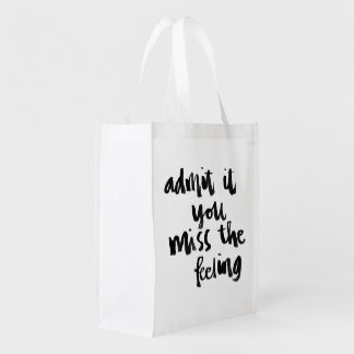 Quotes About Life: Admit it you miss the feeling Market Totes