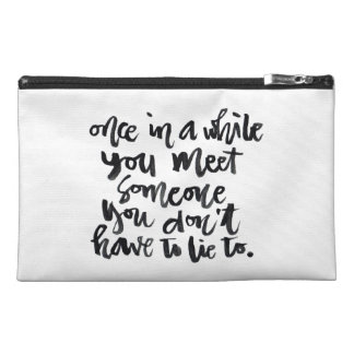 Quotes About Life: Once in a while you meet... Travel Accessories Bag