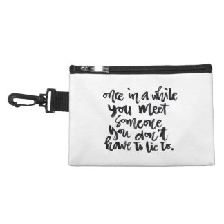 Quotes About Life: Once in a while you meet... Accessory Bags