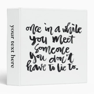 Quotes About Life: Once in a while you meet... Vinyl Binder