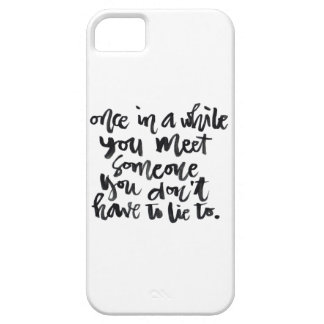 Quotes About Life: Once in a while you meet... iPhone 5 Cases