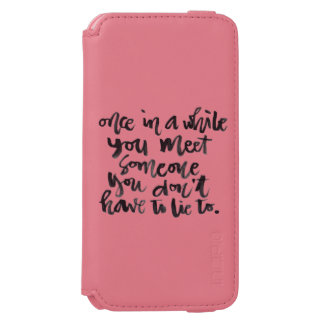 Quotes About Life: Once in a while you meet... iPhone 6/6s Wallet Case
