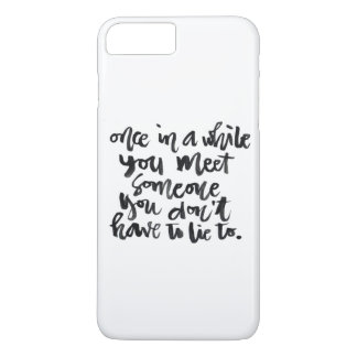Quotes About Life: Once in a while you meet... iPhone 8 Plus/7 Plus Case