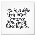 Quotes About Life: Once in a while you meet... Photo
