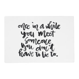 Quotes About Life: Once in a while you meet... Placemat
