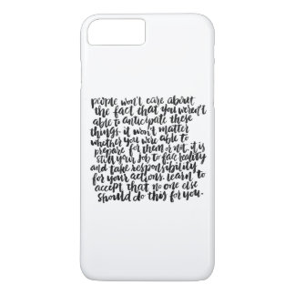 Quotes About Life: People Won't Care About The... iPhone 8 Plus/7 Plus Case