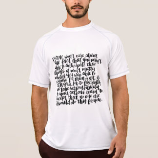 Quotes About Life: People Won't Care About The... T-Shirt