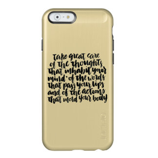 Quotes About Life: Take Great Care of Your Thought Incipio Feather Shine iPhone 6 Case