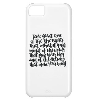 Quotes About Life: Take Great Care of Your Thought iPhone 5C Cover