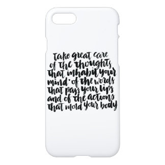 Quotes About Life: Take Great Care of Your Thought iPhone 8/7 Case