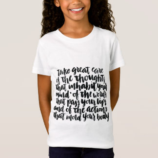 Quotes About Life: Take Great Care of Your Thought T-Shirt