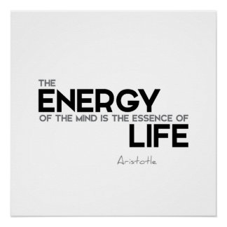 QUOTES: Aristotle: Energy, essence Poster