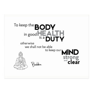 QUOTES: Buddha: Body in good health Postcard