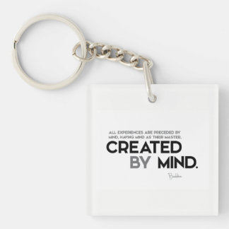 QUOTES: Buddha: Created by mind Keychain