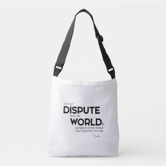 QUOTES: Buddha: Dispute with the world Crossbody Bag