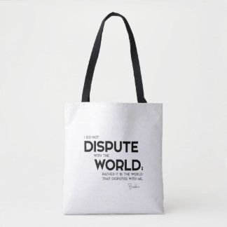 QUOTES: Buddha: Dispute with the world Tote Bag