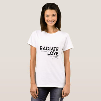 QUOTES: Buddha: Radiate boundless love T-Shirt