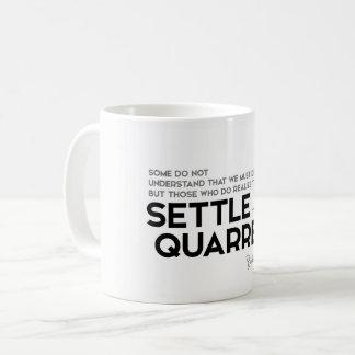 QUOTES: Buddha: Settle their quarrels Coffee Mug