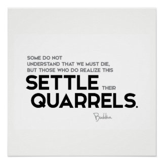 QUOTES: Buddha: Settle their quarrels Poster