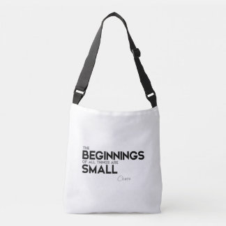 QUOTES: Cicero: Beginnings are small Crossbody Bag