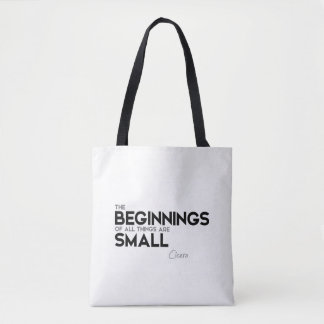 QUOTES: Cicero: Beginnings are small Tote Bag