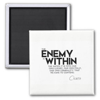 QUOTES: Cicero: Enemy within the gates Magnet