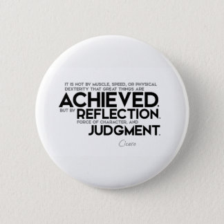 QUOTES: Cicero: Force of character Pinback Button