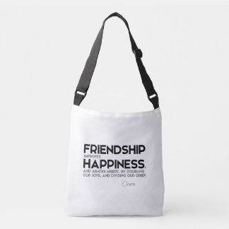 QUOTES: Cicero: Friendship improves happiness Crossbody Bag
