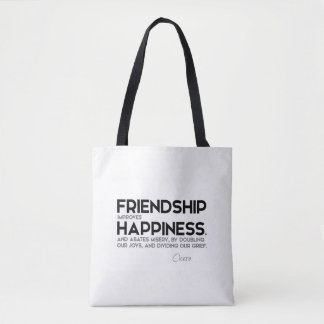 QUOTES: Cicero: Friendship improves happiness Tote Bag