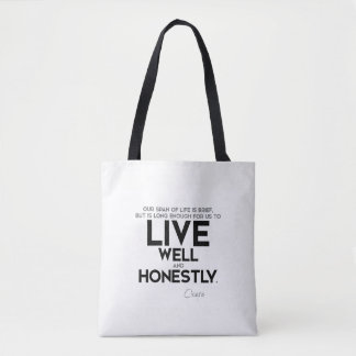 QUOTES: Cicero: Live well and honestly Tote Bag
