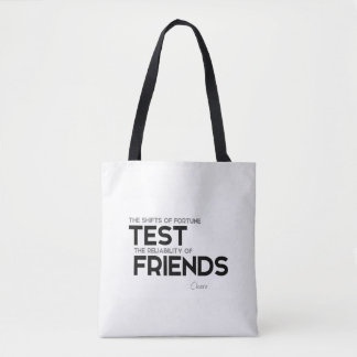 QUOTES: Cicero: Reliability of friends Tote Bag
