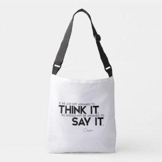 QUOTES: Cicero: Think it, say it Crossbody Bag