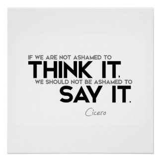 QUOTES: Cicero: Think it, say it Poster