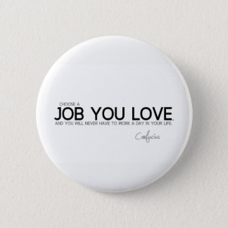 QUOTES: Confucius: A job you love Button