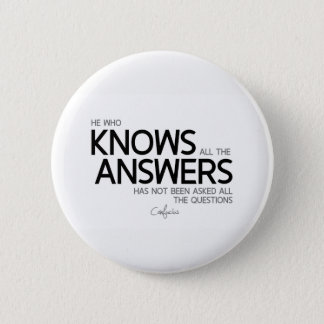 QUOTES: Confucius: Knows all the answers Button