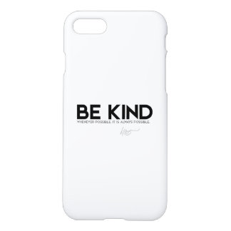 QUOTES: Dalai Lama - Be Kind iPhone 7 Case